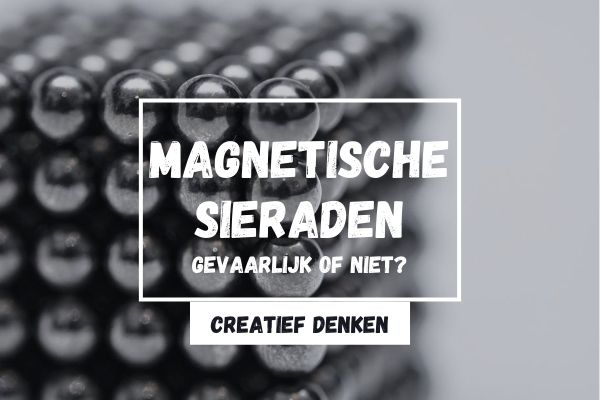 Zijn magnetische sieraden gevaarlijk of heeft het een positieve werking?