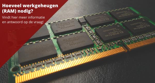 Hoeveel werkgeheugen (RAM) nodig? Van surfen tot gamen