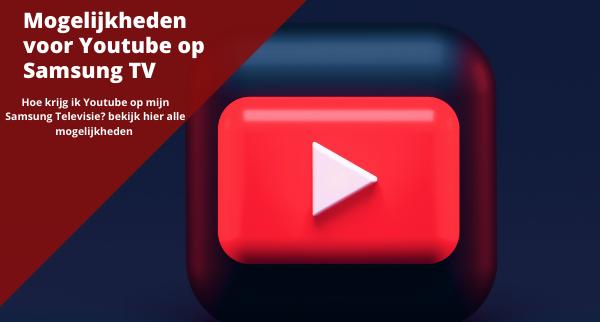 Youtube op een Samsung TV, alle mogelijkheden