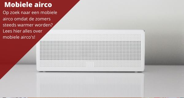 Alles wat u moet weten over mobiele airco's